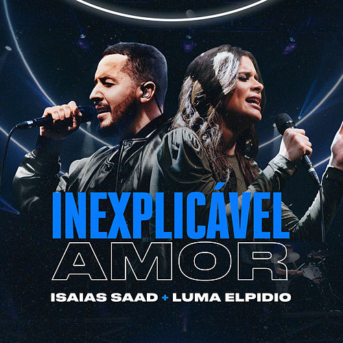 Inexplicável Amor (Ao Vivo) by Isaias Saad