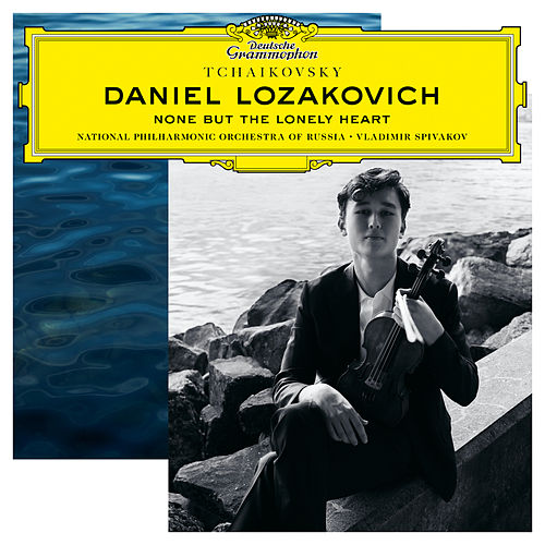 Tchaikovsky: Six Romances, Op. 6, TH 93: 6. None but the Lonely Heart (Arr. Elman) by Daniel Lozakovich