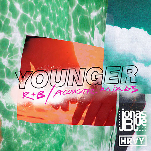 Younger (R&B / Acoustic Mixes) van Jonas Blue & HRVY
