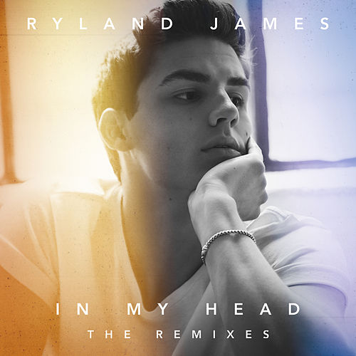 In My Head (The Remixes) di Ryland James