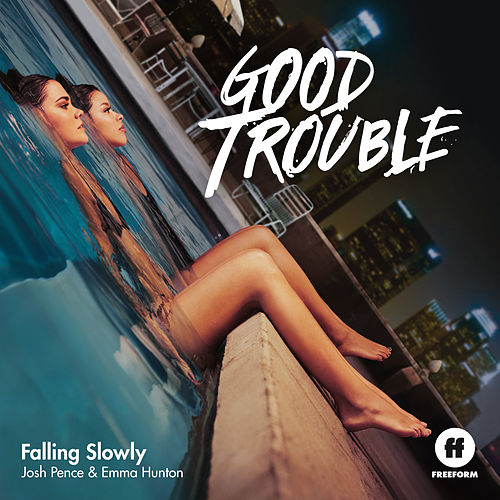 Falling Slowly (From 'Good Trouble') by Josh Pence