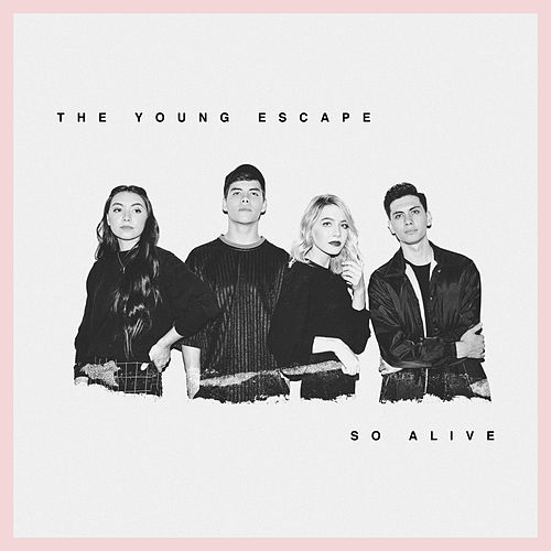 So Alive by The Young Escape