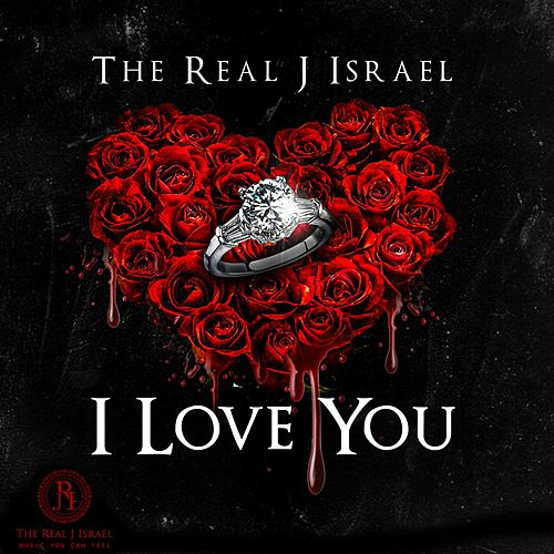 I Love You by The Real J Israel