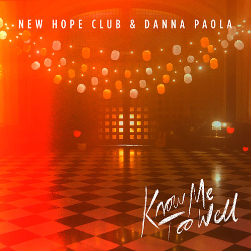 Know Me Too Well by New Hope Club