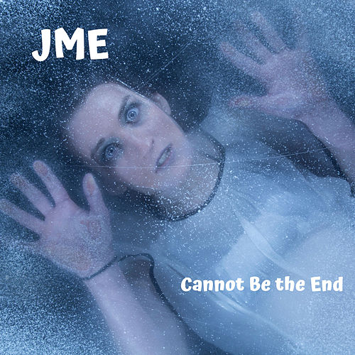 Cannot Be the End di JME