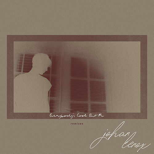 everybody's cool but me (Remixes) by Johan Lenox