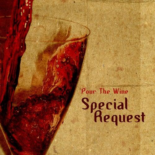 Pour the wine de Special Request