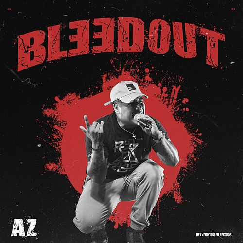 Bleed Out by AZ