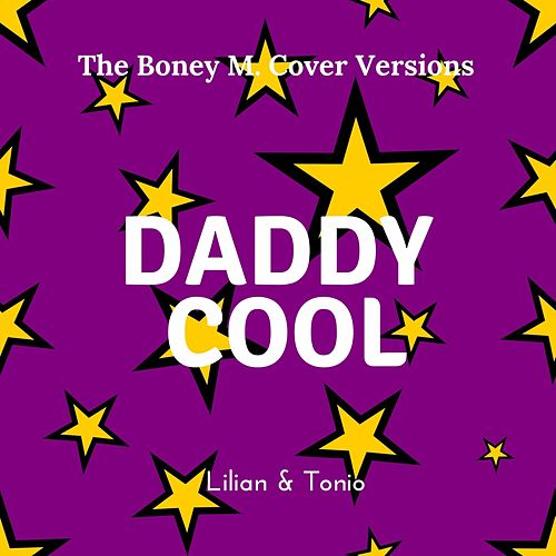 Daddy Cool (The Boney M. Cover Versions) von Lilian