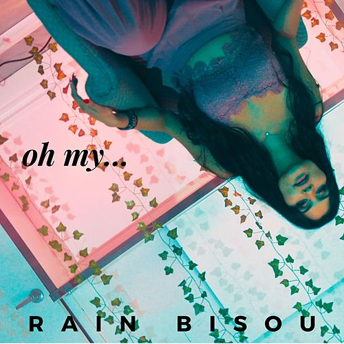 Oh My... by Rain Bisou