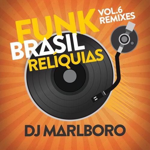 Funk Brasil Relíquias (DJ Marlboro Remixes / Vol. 6) by DJ Marlboro