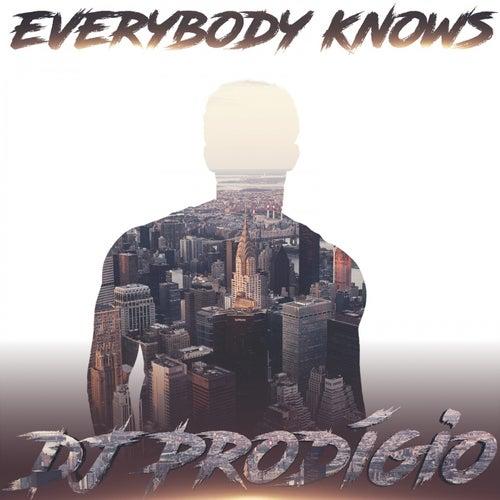 Everybody Knows by DJ Prodigio