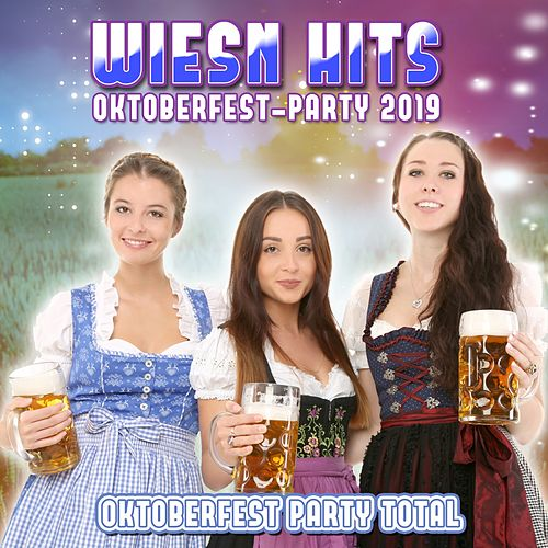 Wiesn Hits Oktoberfest-Party 2019 (Oktoberfest Party Total) de Various Artists