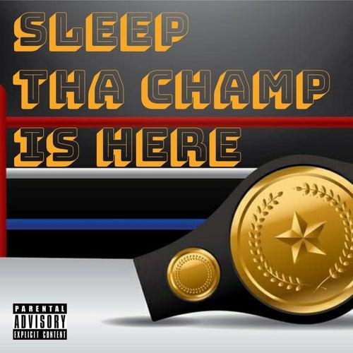 Tha Champ Is Here by Sleep