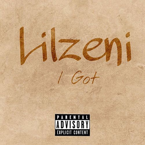 I Got by Lilzeni