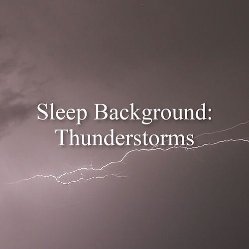 Sleep Background: Thunderstorms de Thunderstorm Sound Bank