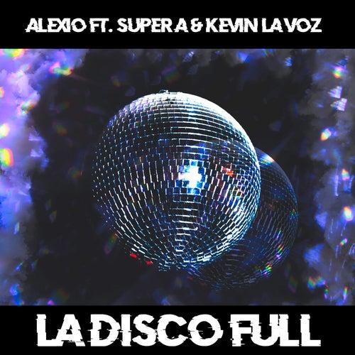 La Disco Full de Alexio