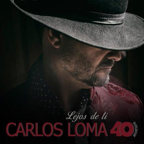 Lejos de Ti de Carlos Loma