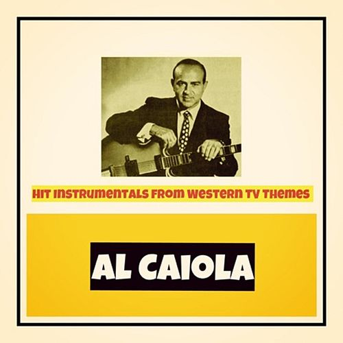Hit Instrumentals from Western TV Themes by Al Caiola