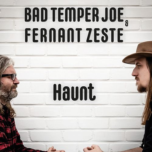 Haunt von Fernant Zeste Bad Temper Joe