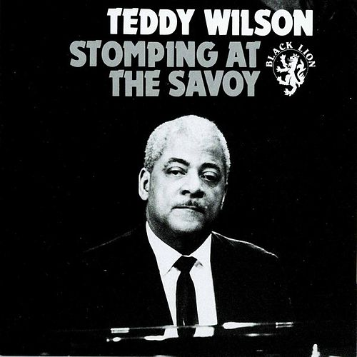 Stomping At The Savoy de Teddy Wilson