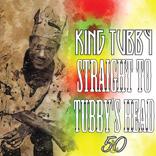 Straight to Tubby's Head by King Tubby