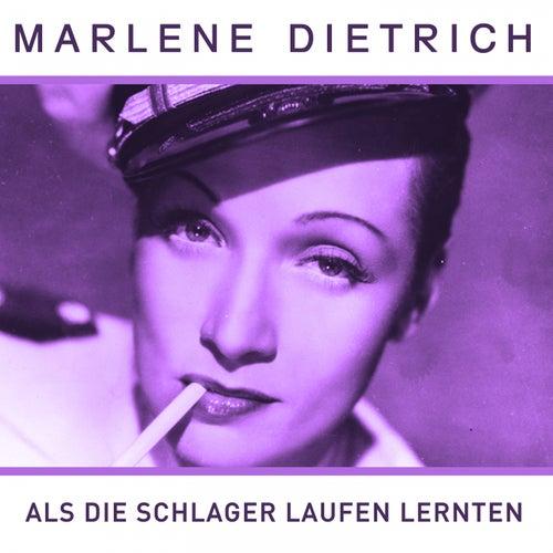 Als die Schlager laufen lernten by Marlene Dietrich
