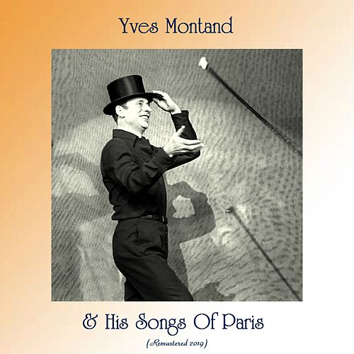 & His Songs Of Paris (Remastered 2019) von Yves Montand
