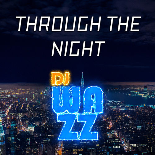 Through The Night de DJ Wazz