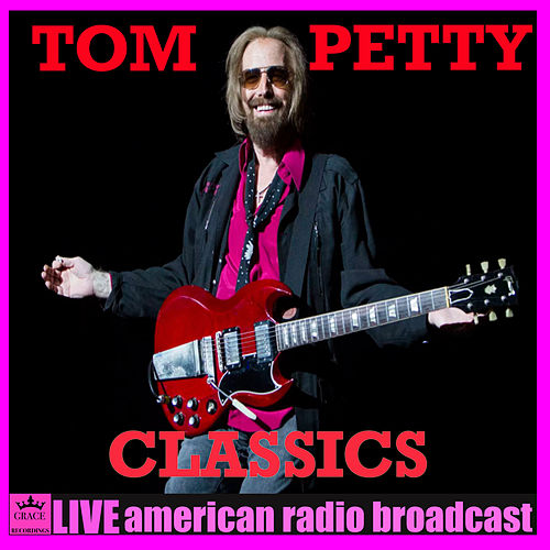 Classics (Live) by Tom Petty