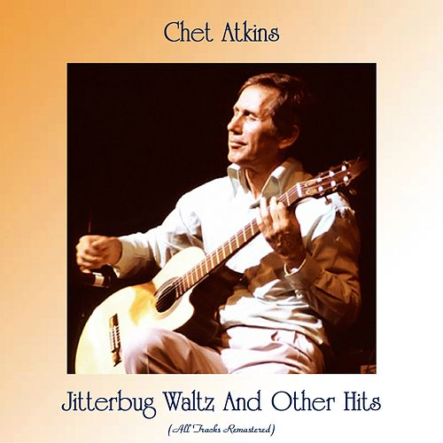 Jitterbug Waltz And Other Hits (All Tracks Remastered) de Chet Atkins