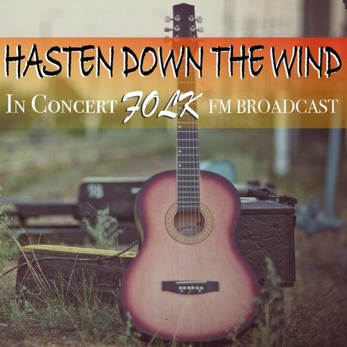 Hasten Down The Wind In Concert Folk FM Broadcast de Various Artists