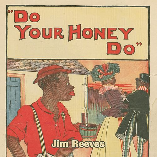 Do Your Honey Do von Jim Reeves