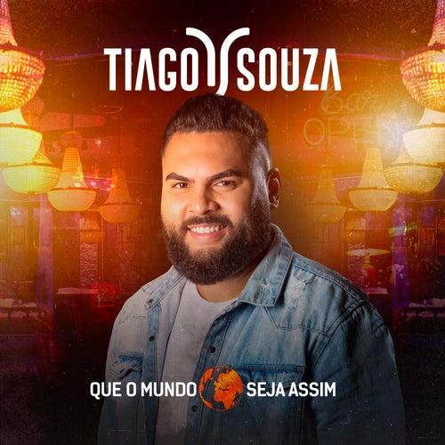 Que o Mundo Seja Assim by Tiago Souza Oficial