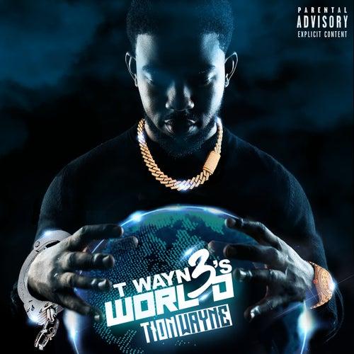 T Wayne's World 3 de Tion Wayne