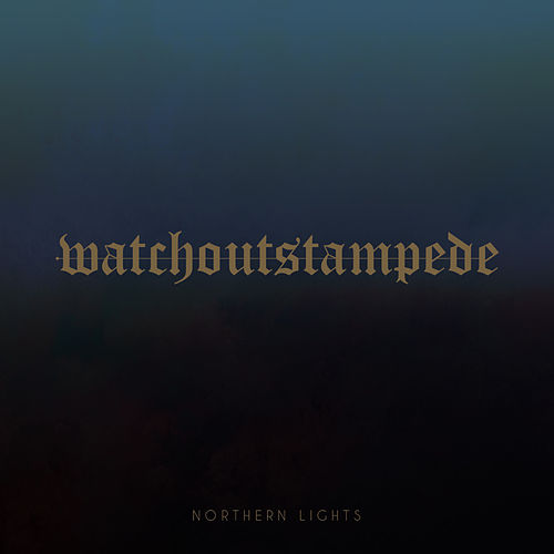 Northern Lights by Watch Out Stampede