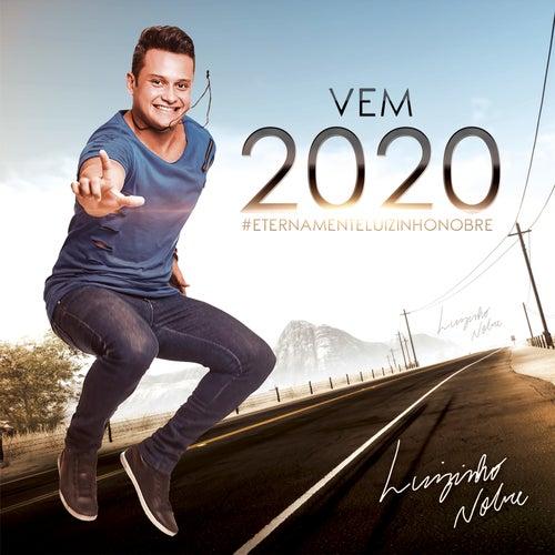 Vem 2020 (Ao Vivo) de Luizinho Nobre