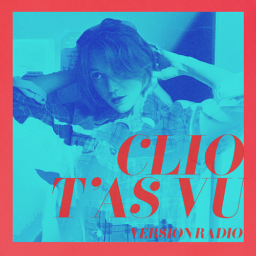 T'as vu (Radio Edit) by Clio
