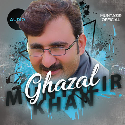 Muntazir Khan New Ghazal by Muntazir Khan