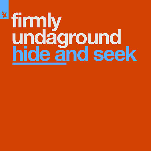 Hide And Seek von Firmly Undaground