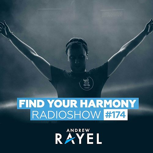 Find Your Harmony Radioshow #174 by Andrew Rayel