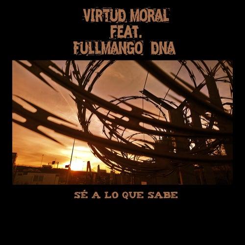 Sé a lo que sabe von Virtud Moral