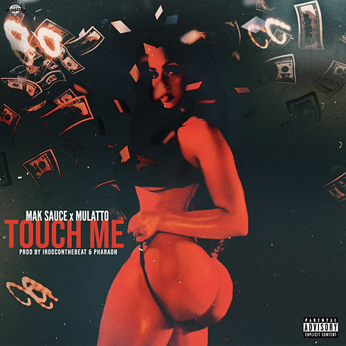 Touch Me (feat. Mulatto) by Mak Sauce