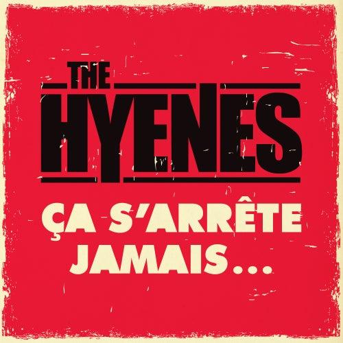 Ça s'arrête jamais... by The Hyènes
