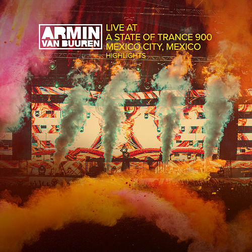 Live at ASOT 900 (Mexico City, Mexico) [Highlights] by Armin Van Buuren