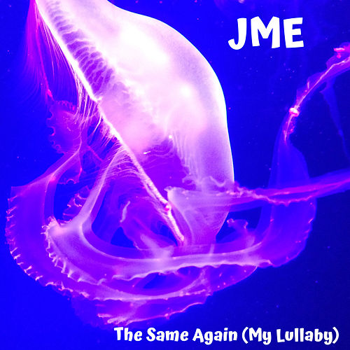 The Same Again (My Lullaby) von JME