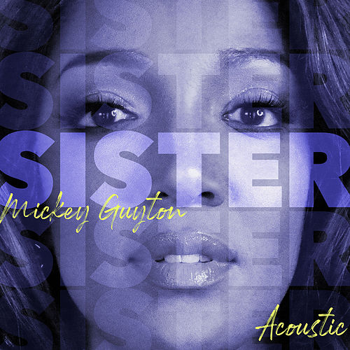 Sister (Acoustic) by Mickey Guyton