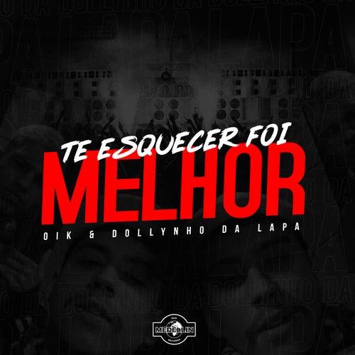 Te Esquecer Foi Melhor by DJ Dollynho Da Lapa