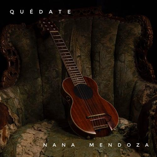 Quédate de Nana Mendoza