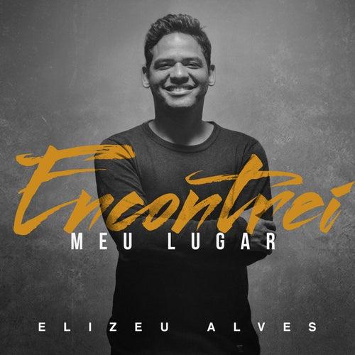 Encontrei Meu Lugar by Elizeu Alves